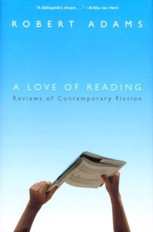 A LOVE OF READING Reviews of Contemporary Fiction