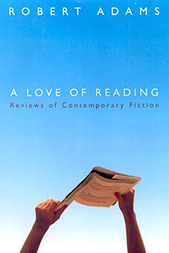 9780771006609: A Love of Reading: Reviews of Contemporary Fiction