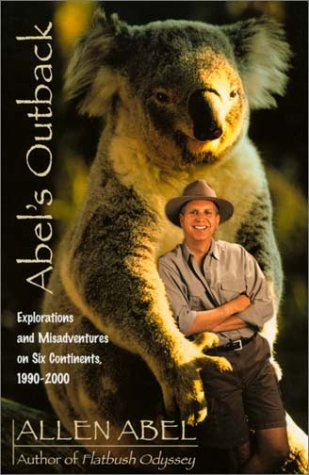 9780771007064: Abel's Outback: Explorations and Misadventures on Six Continents, 1990-2000