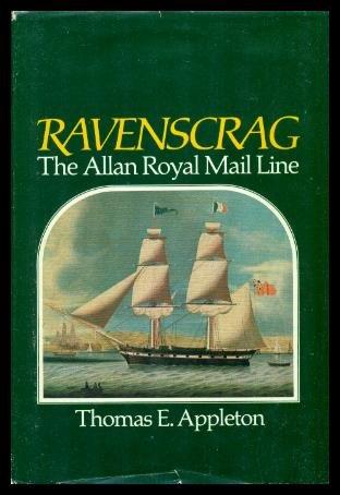 Ravenscrag: The Allan Royal Mail Line: Appleton, Thomas E