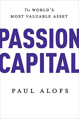 9780771007477: Passion Capital: The World's Most Valuable Asset