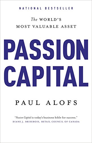 9780771007484: Passion Capital: The World's Most Valuable Asset
