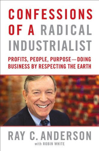 9780771007538: Confessions of a Radical Industrialist: Profits, People, Purpose - Doing Business by Respecting the Earth