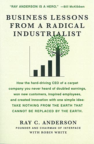9780771007552: Business Lessons from a Radical Industrialist: How the Hard-Driving CEO of a Carpet Company You Never Heard of Doubled Earnings, Won New Customers, Inspired Employees, and Created Innovation...