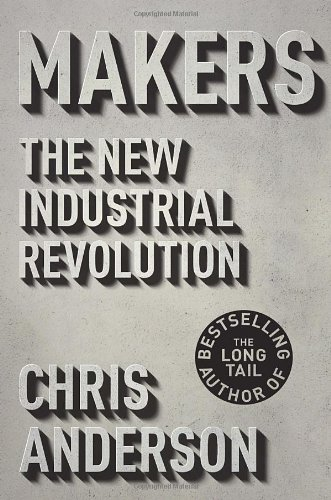 9780771007606: Makers: The New Industrial Revolution