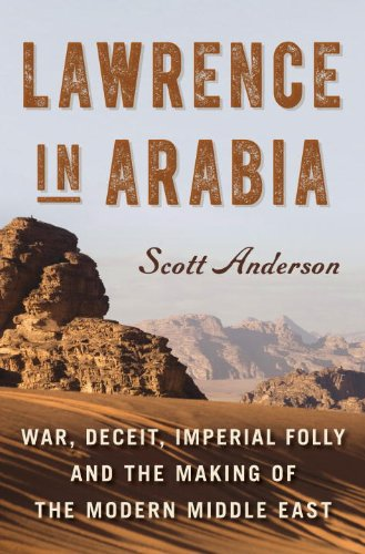9780771007668: Lawrence in Arabia: War, Deceit, Imperial Folly and the Making of the Modern Middle East