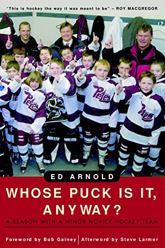 9780771007811: Whose Puck Is It, Anyway?: A Season with a Minor Novice Hockey Team