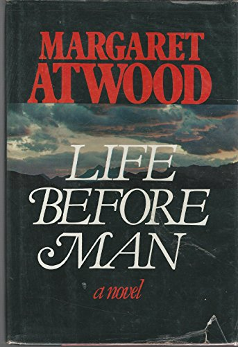 LIFE BEFORE MAN: Atwood, Margaret *Inscribed*