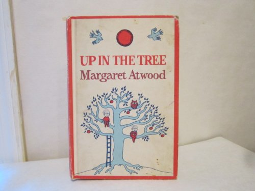 Up in the tree (0771008244) by Atwood, Margaret Eleanor