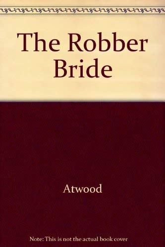 The Robber Bride [SIGNED]: Atwood, Margaret