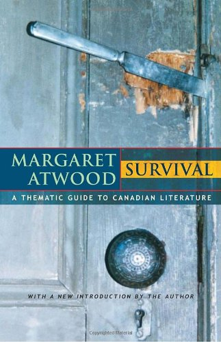 9780771008726: Survival: A Thematic Guide to Canadian Literature