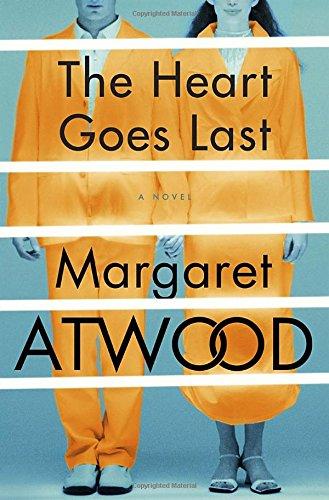 9780771009112: The Heart Goes Last: A Novel