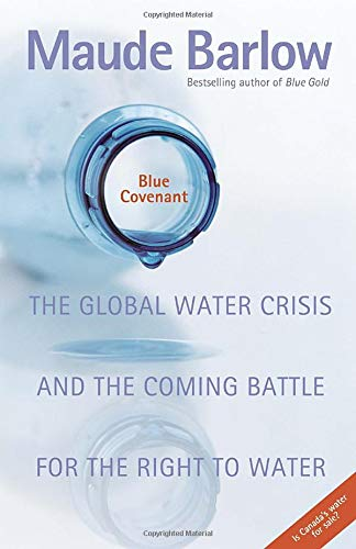 9780771010729: Blue Covenant: The Global Water Crisis and the Coming Battle for the Right to Water