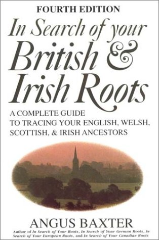 9780771010743: In Search of Your British & Irish Roots : A Complete Guide to Tracing Your English Welsh Scottish and Irish Ancestors
