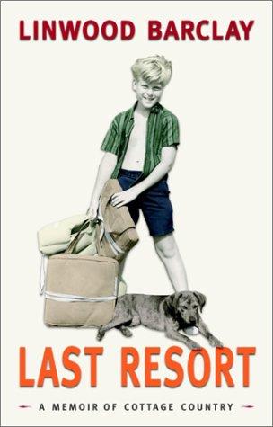 Last Resort: A Memoir: Barclay, Linwood