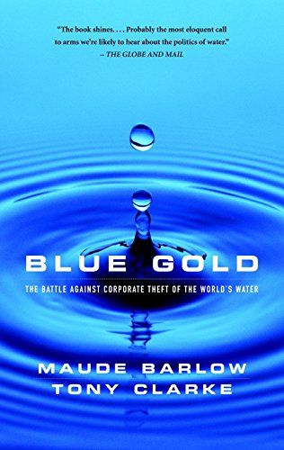 9780771010866: Blue Gold - The Fight to Stop the Corporate Theft of the World's Water