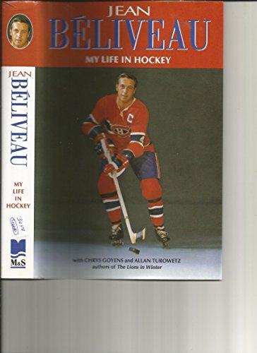 My Life in Hockey: Beliveau, Jean