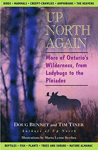 9780771011153: Up North Again: More of Ontario's Wilderness, from Ladybugs to the Pleiades
