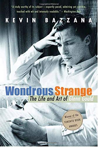 9780771011177: Wondrous Strange: The Life and Art of Glenn Gould
