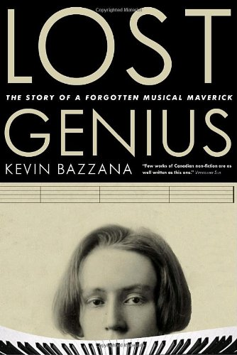 9780771011214: Lost Genius: The Story of a Forgotten Musical Maverick