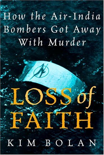 9780771011306: Loss of Faith: How the Air-India Bombers Got Away With Murder