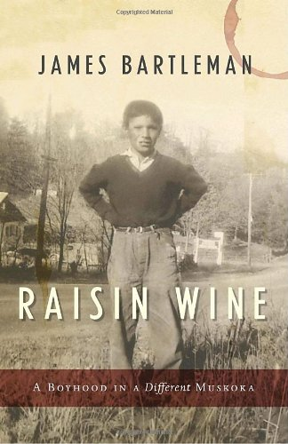 9780771011405: Raisin Wine: A Boyhood in a Different Muskoka