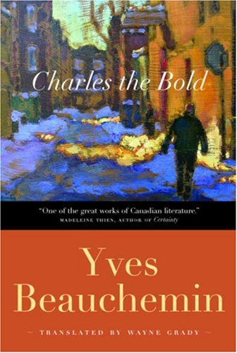9780771011474: Charles the Bold: Translated By Wayne Grady