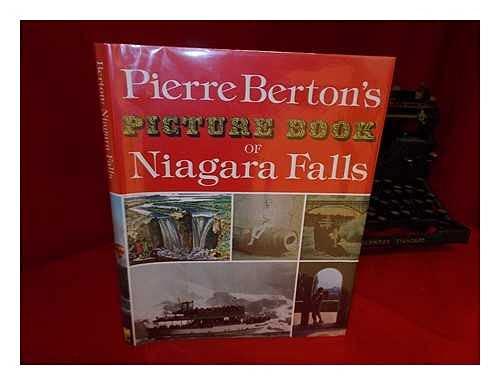 Pierre Berton's Picture Book of Niagara Falls (0771012144) by Berton, Pierre