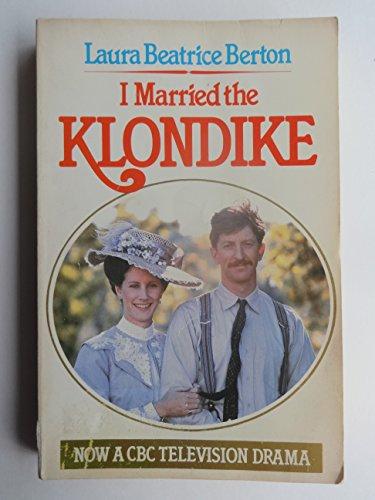 9780771012303: I Married the Klondike