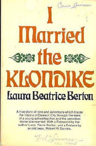 9780771012402: I Married the Klondike