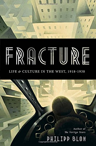 Fracture: Life & Culture in the West,: Philipp Blom