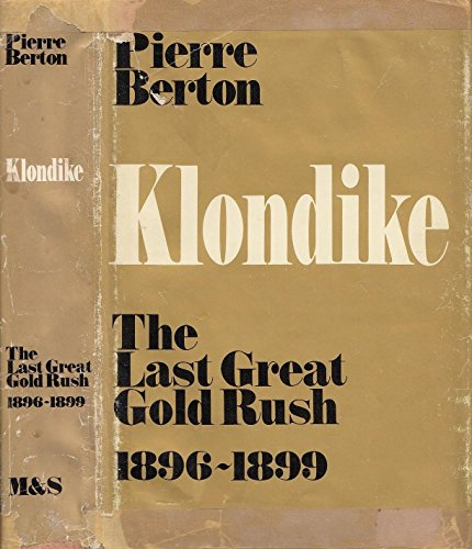 9780771012822: Klondike - Last Great Gold Rush, 1896-1899 - Revised Edition
