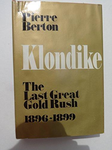 9780771012839: Klondike: The Last Great Gold Rush, 1896-1899