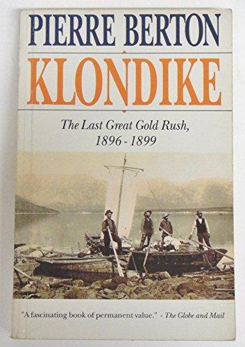 9780771012846: Klondike: The Last Great Gold Rush, 1896-1899