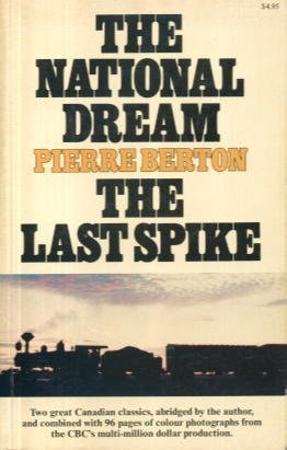 THE NATIONAL DREAM : The Last Spike (Abridged By Author)