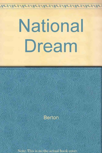 9780771013331: The National Dream:  The Great Railway, 1871-1881