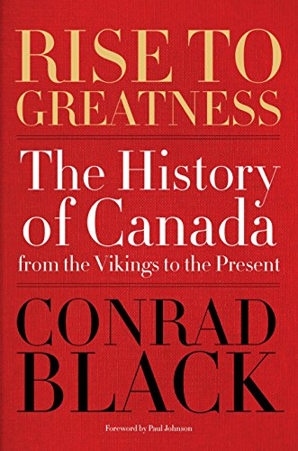 9780771013546: Rise to Greatness: The History of Canada from the Vikings to the Present