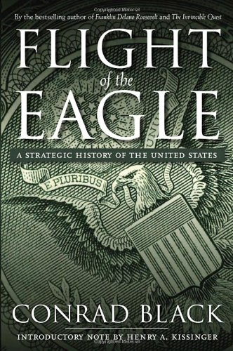 Flight of the Eagle: A Strategic History of the United States