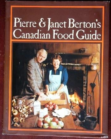 Pierre and Janet Berton's Canadian Food Guide