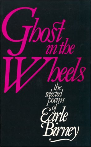 Ghost In The Wheels : Selected Poems