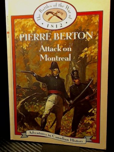 9780771014192: Attack on Montreal: The Battles of the War of 1812 (Adventures in Canadian History Series)