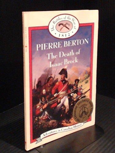 Death of Isaac Brock (Book 2) (The Battles of the War of 1812): Pierre Berton
