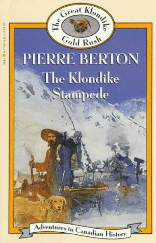 Klondike Stampede (Book 6) (Adventures in Canadian: Pierre Berton