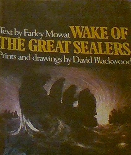 Wake of the Great Sealers: Farley Mowat