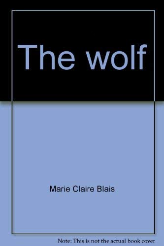 The Wolf: Blais, Marie-Claire