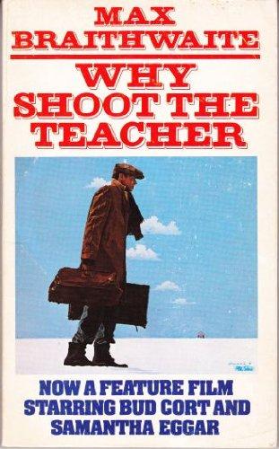 9780771015991: Why Shoot the Teacher