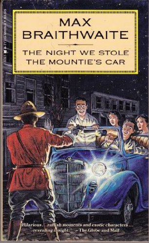 The Night We Stole the Mountie's Car (9780771016035) by Max Braithwaite