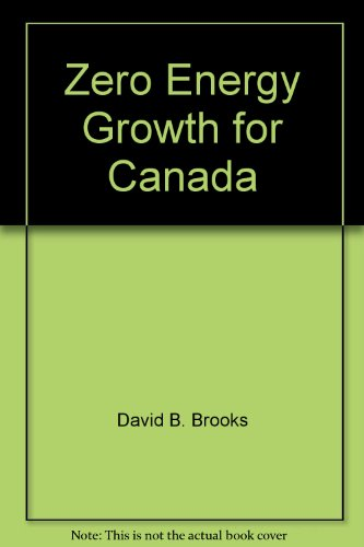 Zero Energy Growth for Canada: David B. Brooks