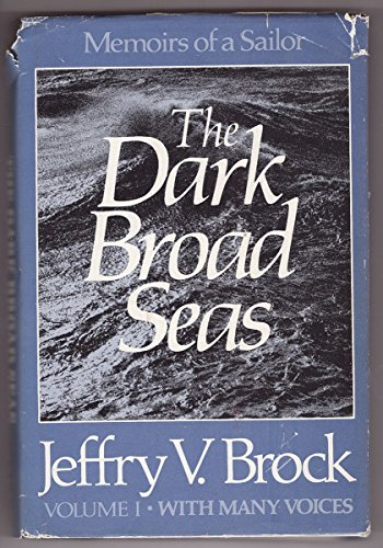 The Dark Broad Sea: Memoirs of a Sailor (With Many Voices Vol I): Brock, Jeffry V.
