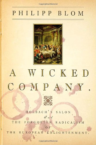 9780771016356: A Wicked Company: The Forgotten Radicalism of the European Enlightenment